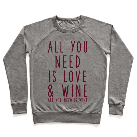 All You Need Is Love & Wine Pullover