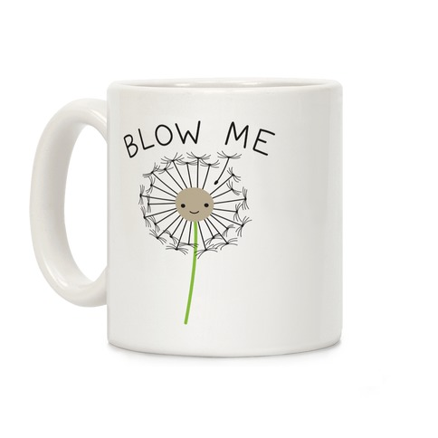 Blow Me Dandelion Coffee Mug