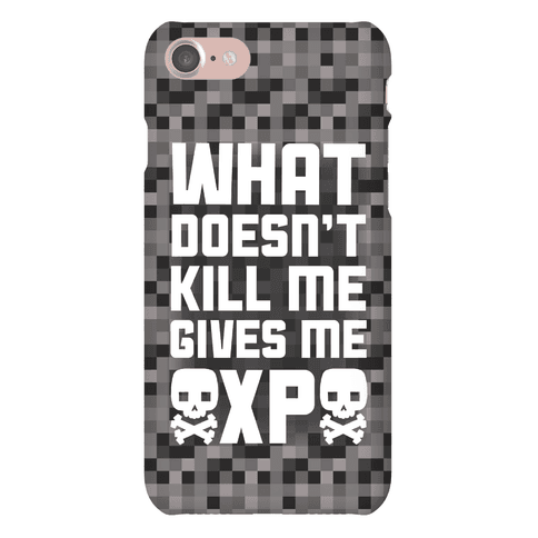 What Doesn't Kill Me Gives Me XP Phone Case