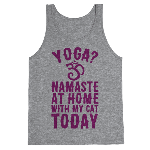 Namaste At Home With My Cat Today Tank Top
