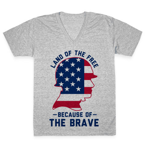 Land Of The Free Because of the Brave V-Neck Tee Shirt