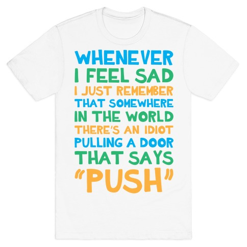Whenever I Feel Sad T-Shirt