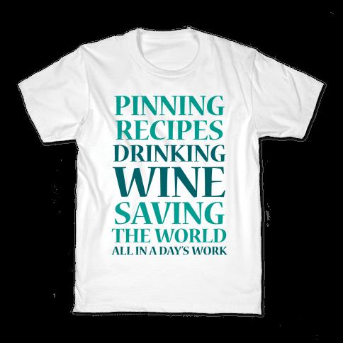 Pinning Recipes, Drinking Wine, Saving The World Kids T-Shirt