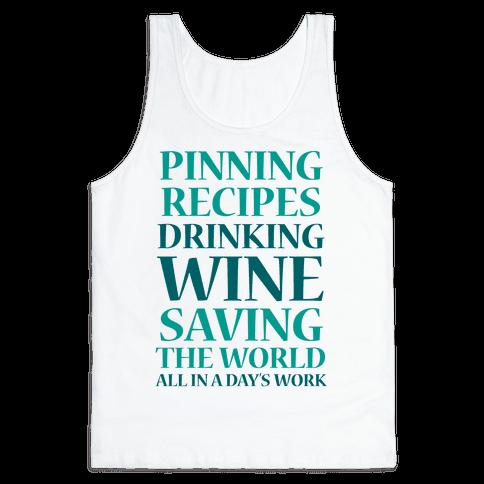 Pinning Recipes, Drinking Wine, Saving The World Tank Top