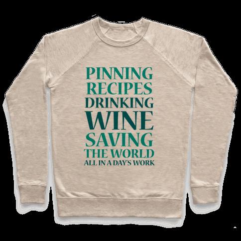 Pinning Recipes, Drinking Wine, Saving The World Pullover