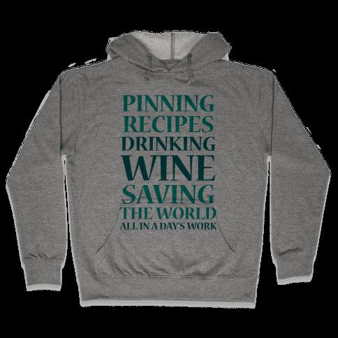 Pinning Recipes, Drinking Wine, Saving The World Hooded Sweatshirt