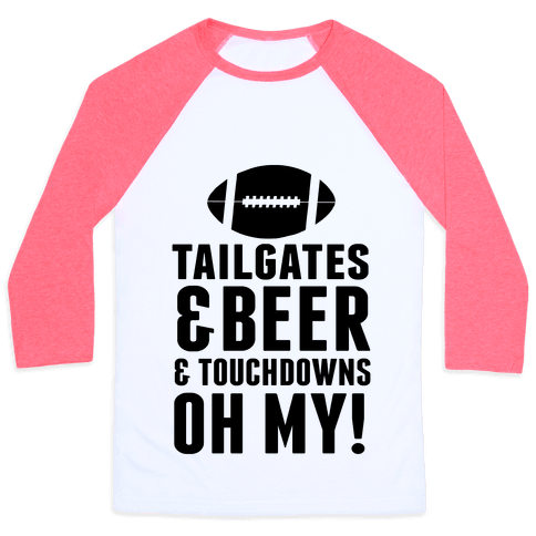 Tailgates & Beer & Touchdowns Baseball Tee