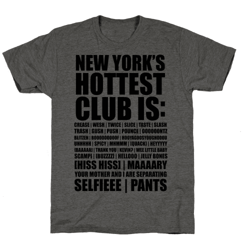 New York's Hottest Club Is (tank) Mens/Unisex T-Shirt