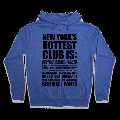 New York's Hottest Club Is (tank) Zip Hoodie