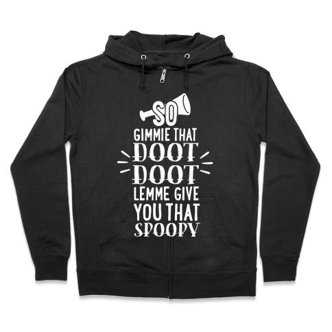 So Gimmie That Doot Doot, Lemme Give You That Spoopy Zip Hoodie