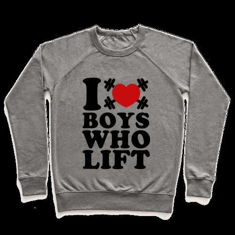 I Love Boys Who Lift  Pullover