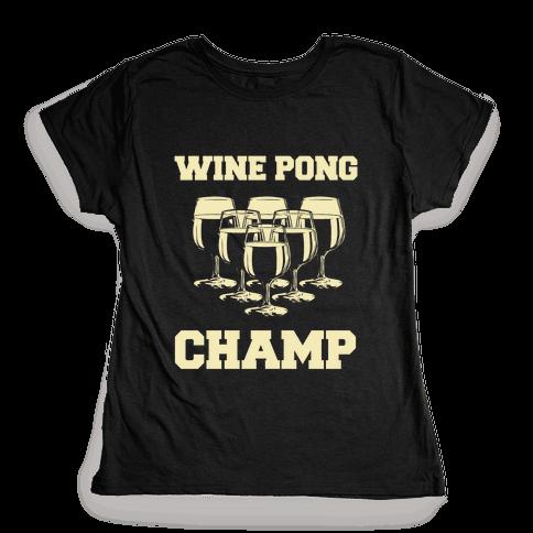 Wine Pong Champ Womens T-Shirt
