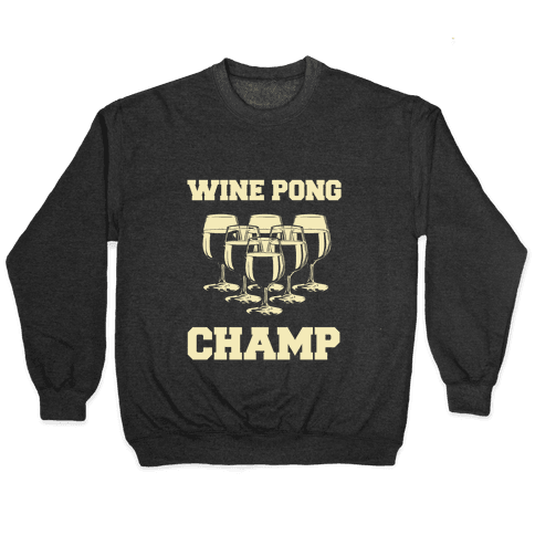 Wine Pong Champ Pullover