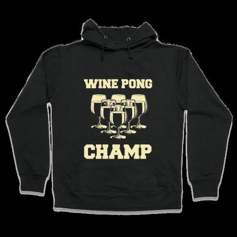 Wine Pong Champ Hooded Sweatshirt
