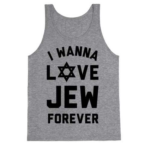 I Wanna Love Jew Forever Tank Top