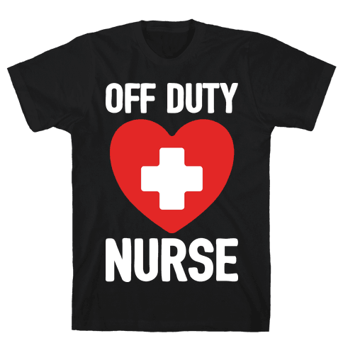 Off Duty Nurse Mens T-Shirt