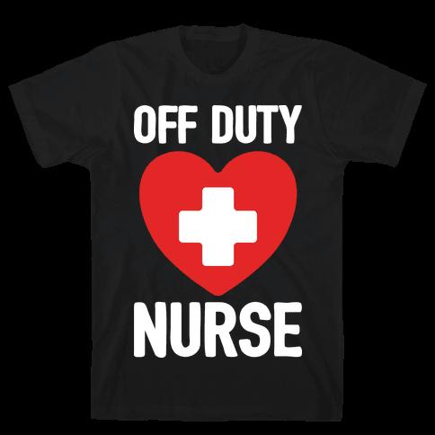 Off Duty Nurse Mens T-Shirt