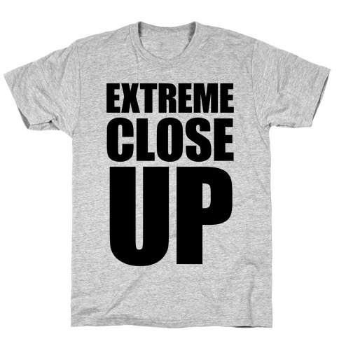 Extreme Close Up T-Shirt