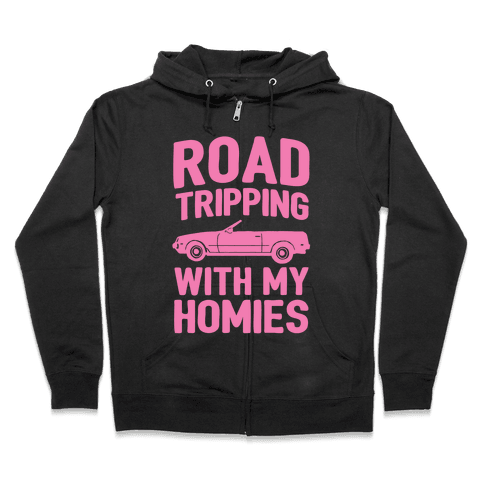 Road Tripping With My Homies Zip Hoodie