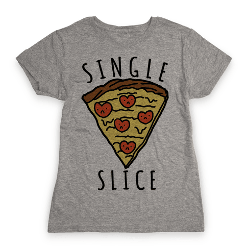 Single Slice Womens T-Shirt