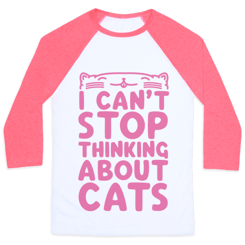 I Can't Stop Thinking About Cats