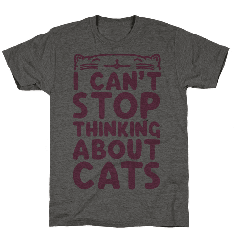 I Can't Stop Thinking About Cats Mens T-Shirt