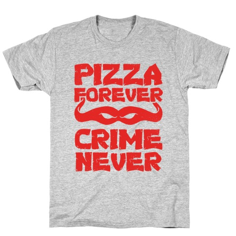 Pizza Forever Crime Never (Red) Mens T-Shirt