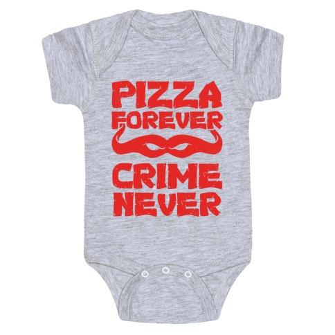 Pizza Forever Crime Never (Red) Baby Onesy
