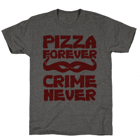 Pizza Forever Crime Never (Red)