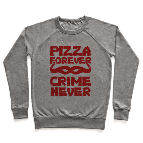 Pizza Forever Crime Never (Red) Pullover