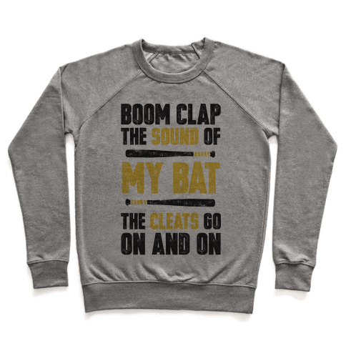 Boom Clap The Sound Of My Bat The Cleats Go On And On Pullover