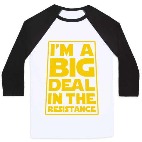 I'm a Big Deal in the Resistance Baseball Tee