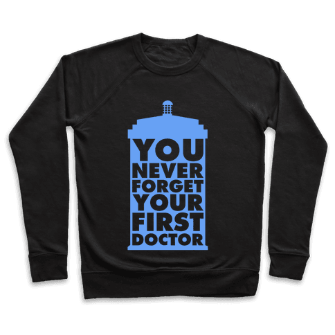 You Never Forget Your First Doctor Pullover