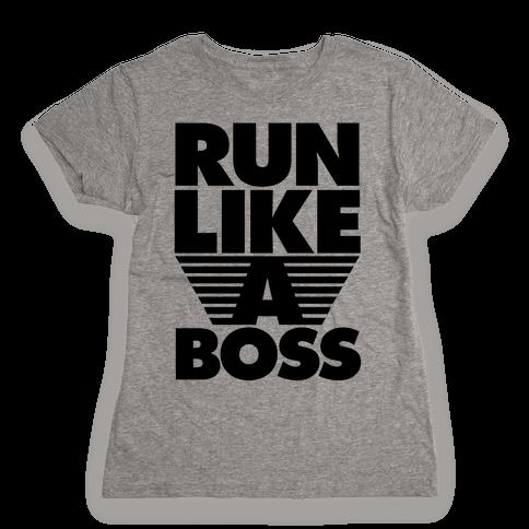 Run Like A Boss Womens T-Shirt