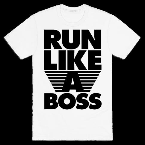 Run Like A Boss Mens T-Shirt