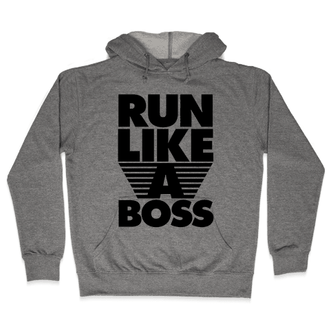 Run Like A Boss Hooded Sweatshirt