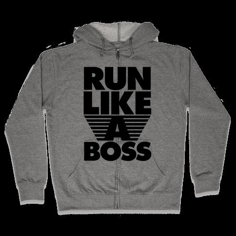 Run Like A Boss Zip Hoodie