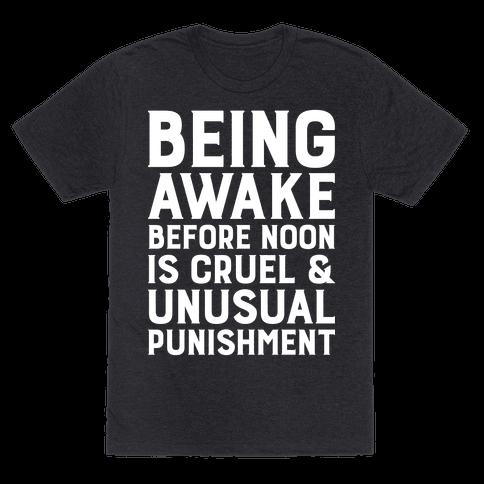 Being Awake Before Noon is Cruel & Unusual Punishment