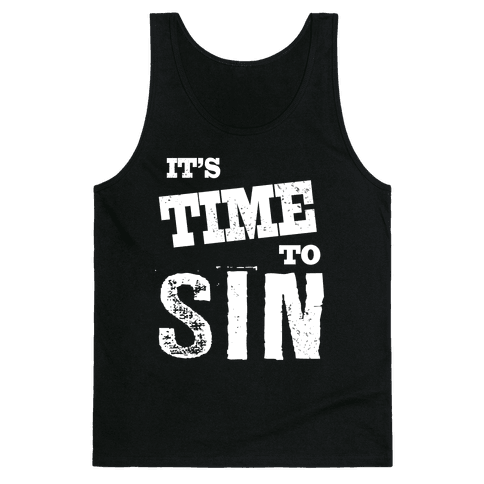 It's Time To Sin (Tank) Tank Top