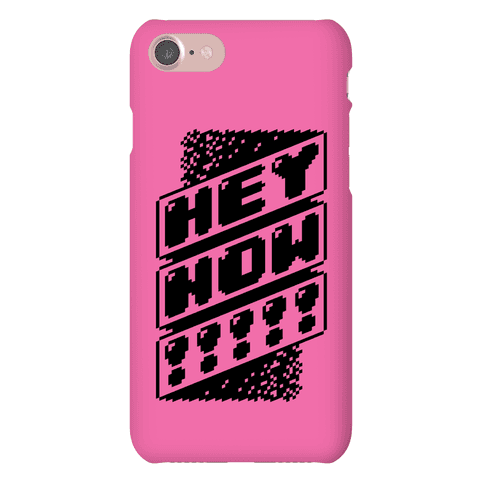 HEY NOW! Phone Case