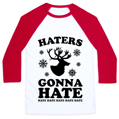 Haters Gonna Hate Baseball Tee