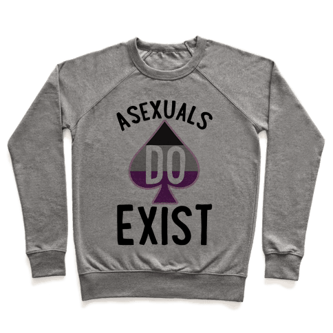 Asexuals Do Exist Pullover