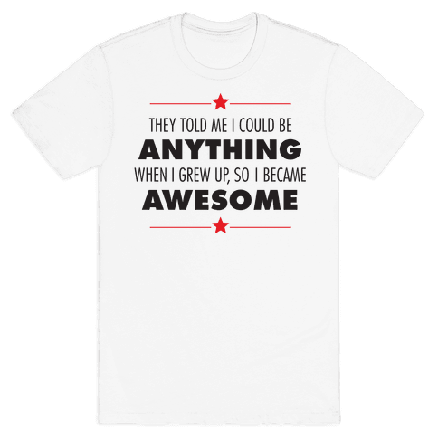 I Chose To Be Awesome Mens T-Shirt