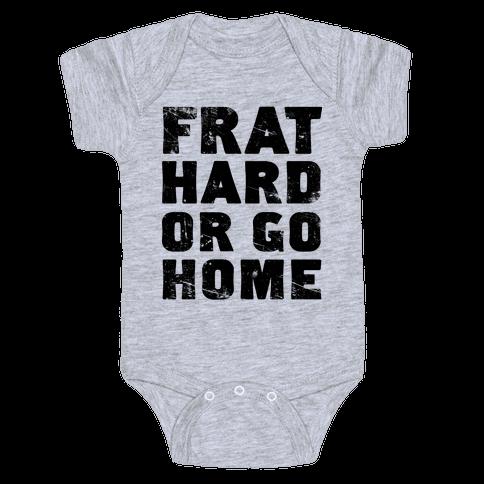 Frat Hard Or Go Home Baby Onesy