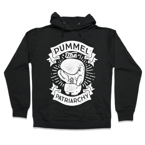 Pummel The Patriarchy Hooded Sweatshirt