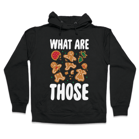 What Are Those? (Christmas Cookies) Hooded Sweatshirt