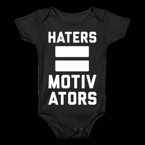 Haters = Motivators Baby Onesy