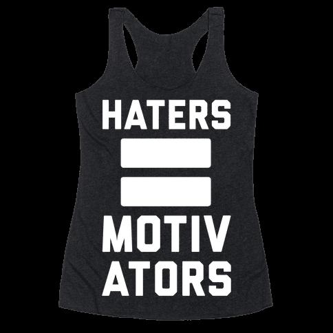 Haters = Motivators Racerback Tank Top