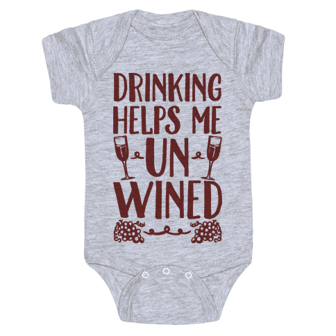 Drinking Helps Me Un-Wined Baby Onesy
