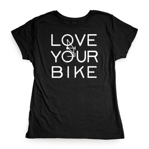 Love Your Bike Womens T-Shirt